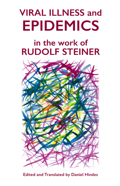Viral Illness and Epidemics in the Work of Rudolf Steiner