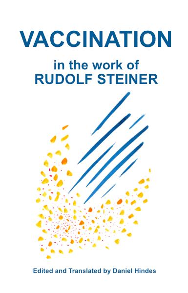 Vaccination in the Work of Rudolf Steiner